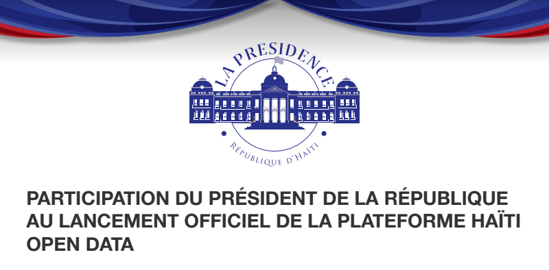 Participation Du President De La République Au Lancment Officiel De La Plateforme Haiti Open Data